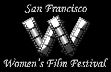 San Francisco Womens Film Festival Friday April 11